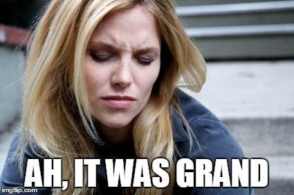 ah it was grand